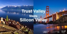 Trust Valley meets silicon Valley